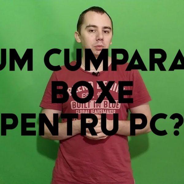 Cum cumparam boxe pc? - VIDEO - peTech